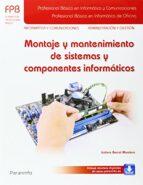 montaje y mantenimiento de sistemas y componentes informaticos isidoro berral montero 9788428335676