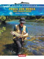 pesca con mosca para principiantes didier ducloux 9788430538676