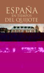 españa en los tiempos del quijote-juan e. gelabert-antonio feros-9788430605576