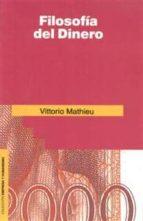 filosofia del dinero-vittorio mathieu-9788432125676