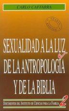 sexualidad a la luz de la antropologia y de la biblia-carlo caffarra-9788432127076