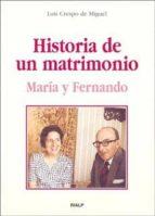 historia de un matrimonio : maria y fernando-luis crespo de miguel-9788432136276