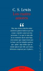 los cuatro amores (15ª ed.) clive staples lewis 9788432147876