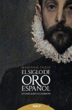 el siglo de oro español: de garcilaso a calderon-mariano fazio-9788432148576