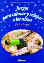 juegos para calmar y relajar a los niños-denise chauvel-christiane noret-9788432917776
