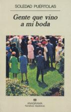 gente que vino a mi boda (4ª ed.)-soledad puertolas-9788433910776