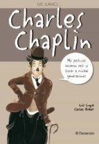me llamo charles chaplin: mis peliculas hicieron reir y llorar a muchas generaciones-carles arbat-9788434228276