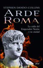 (pe) arde roma: la caida del emperador neron y su ciudad-stephen dando-collins-9788434470576