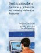 ejercicios de estadistica descriptiva y probabilidad para economia y administracion de empresas-9788436820676