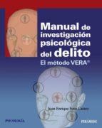 manual de investigacion psicologica del delito: el metodo vera juan enrique soto castro 9788436831276