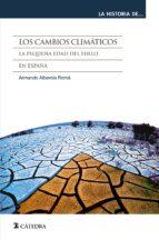 los cambios climaticos: la pequeña edad de hielo en españa armando alberola roma 9788437633176