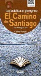 el camino de santiago. guía práctica del peregrino-jose maria anguita jaen-9788444132976