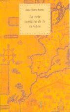 la raiz semitica de lo europeo: islam y judaismo medievales-joaquin lomba fuentes-9788446007876