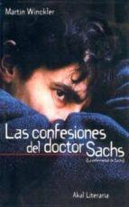 las confesiones del doctor sachs (la enfermedad de sachs)-martin winckler-9788446011576