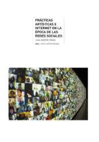 practicas artisticas e internet en la epoca de las redes sociales juan martin prada 9788446035176
