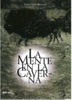 la mente en la caverna: la conciencia y los origenes del arte-david lewis-williams-9788446041276