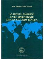 la lengua materna en el aprendizaje de una segunda lengua jose miguel martin martin 9788447205776