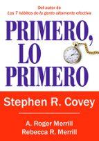 primero, lo primero: vivir, amar, aprender, dejar un legado a. roger merrill stephen r. covey rebecca r. merrill 9788449322976