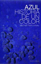 azul: historia de un color michel pastoureau 9788449323676