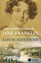 las ambiciones de jane franklin-alison alexander-9788461770076