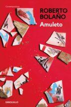 amuleto-roberto bolaño-9788466337076