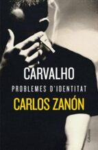 carvalho: problemes d identitat-carlos zanon-9788466424776