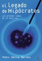 el legado de hipocrates: los grandes temas de la medicina-pedro garcia barreno-9788467025576