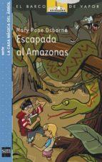 escapada al amazonas-mary pope osborne-9788467541076