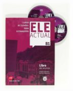 ele actual b1:curso de español para extranjeros-ramon palencia-virgilio borobio-9788467548976