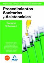 CUERPO DE PROFESORES TECNICOS DE FORMACION PROFESIONAL. PROCEDIMI ENTOS SANITARIOS Y ASISTENCIALES. VOLUMEN I
