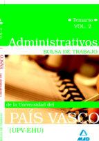 ADMINISTRATIVOS DE LA UNIVERSIDAD DEL PAIS VASCO (UPV/EHU). BOLSA DE TRABAJO. TEMARIO VOL.II