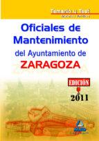OFICIALES DE MANTENIMIENTO DEL AYUNTAMIENTO DE ZARAGOZA. TEMARIO Y TEST MATERIAS JURIDICAS