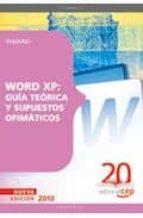 WORD XP: GUIA TEORICA Y SUPUESTOS OFIMATICOS