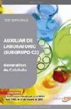 AUXILIAR DE LABORATORIO DE LA GENERALITAT DE CATALUÑA (SUBGRUPO C 2) TEST ESPECIFICO