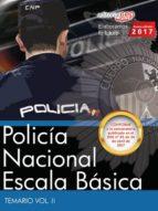 POLICÍA NACIONAL ESCALA BÁSICA TEMARIO VOL. II