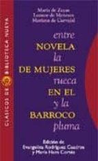 entre la rueca y la pluma: novela de mujeres en el barroco maria de zayas y sotomayor leonor de meneses mariana de carvajal 9788470306976