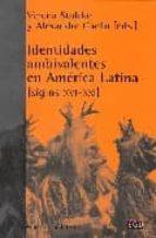 El libro de Identidades ambivalentes en america latina (siglos xvi-xxi) autor VV.AA. DOC!