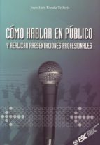 como hablar en publico y realizar presentaciones profesionales juan luis urcola telleria 9788473563376