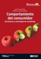 comportamiento del consumidor: decisiones y estrategia de marketi ng (6ª ed.) (incluye cd)-ildefonso grande esteban-javier alonso rivas-9788473567176
