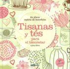 tisanas y tes para el bienestar: un placer repleto de beneficios-carlota mañez-9788475565576