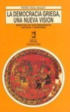 la democracia griega, una nueva vision: ensayos de histografia an tigua y moderna pierre vidal naquet 9788476008676
