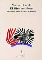 el dios venidero lecciones sobre la nueva mitologia-frank manfred-9788476281376