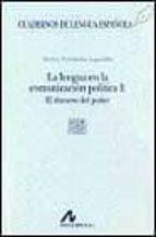 la lengua en la comunicacion politica, i: el discurso del poder-marina fernandez lagunilla-9788476353776