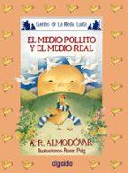 el medio pollito y el medio real (6ª ed.) antonio rodriguez almodovar 9788476470176