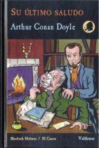 su último saludo-arthur conan doyle-9788477027676