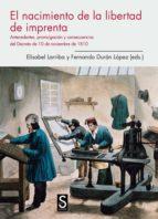 el nacimiento de la libertad de imprenta elisabel larriba fernando (ed.) duran lopez 9788477377276