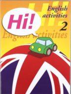 hi! english activities nº 2 e. i. / educacion primaria 9788478873876