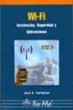 wi fi: instalacion, seguridad y aplicaciones jose a. carballar 9788478978076