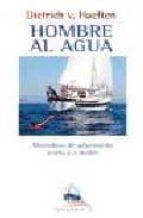 hombre al agua: mainiobras de salvamento a vela y a motor dietrich van haeften 9788479022976