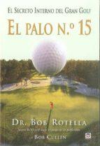 el palo nº 15: el secreto interno del gran golf bob rotella 9788479028176